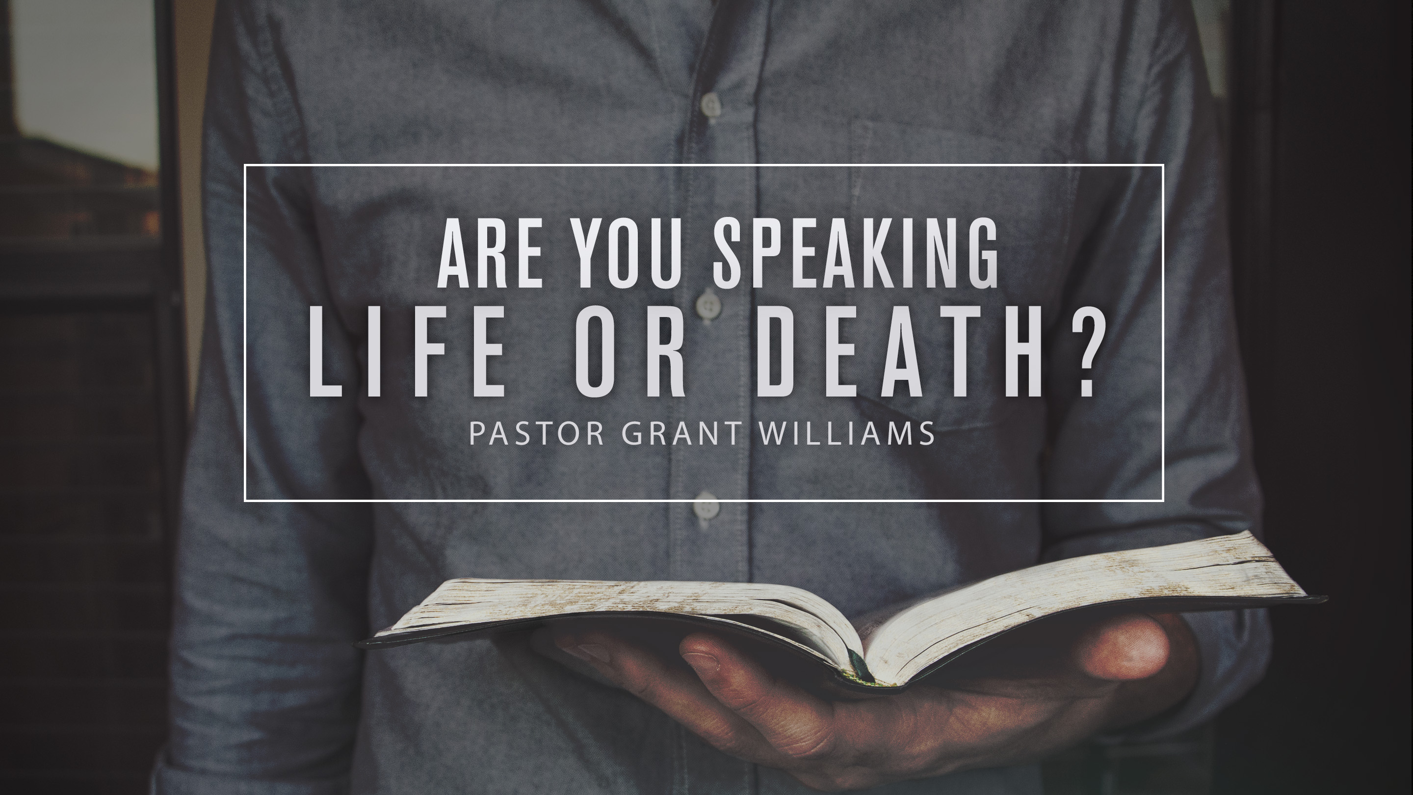Are You Speaking Life or Death?